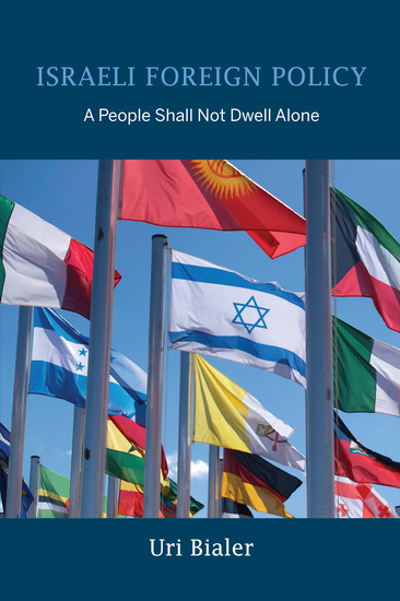 Israeli Foreign Policy - A People Shall Not Dwell Alone - cover