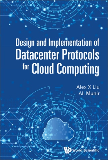 Design And Implementation Of Datacenter Protocols For Cloud Computing - cover