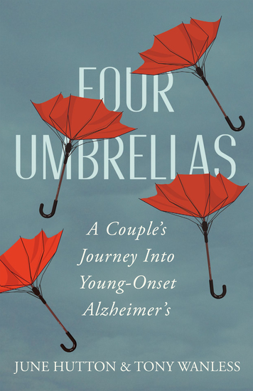 Four Umbrellas - A Couple's Journey Into Young-Onset Alzheimer's - cover