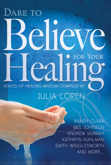 Dare To Believe For Your Healing - cover