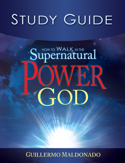 How To Walk In The Supernatural Power Of God-Study Guide (Study Guide) - cover