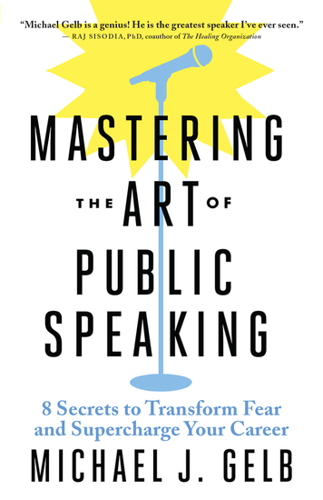 Mastering the Art of Public Speaking - 8 Secrets to Transform Fear and Supercharge Your Career - cover