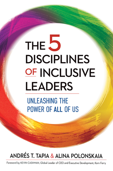 The 5 Disciplines of Inclusive Leaders - Unleashing the Power of All of Us - cover