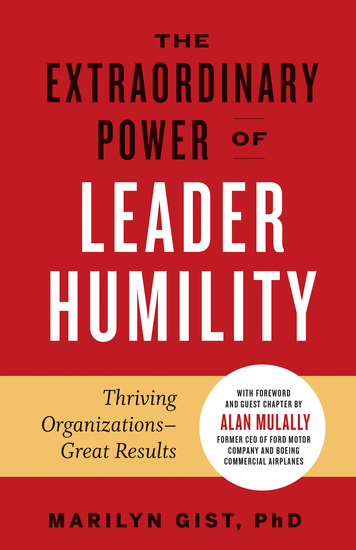 The Extraordinary Power of Leader Humility - Thriving Organizations – Great Results - cover