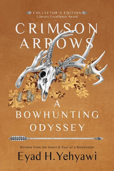Crimson Arrows - A Bowhunting Odyssey - cover