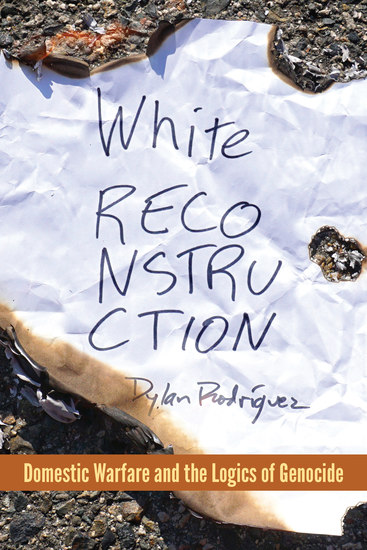 White Reconstruction - Domestic Warfare and the Logics of Genocide - cover