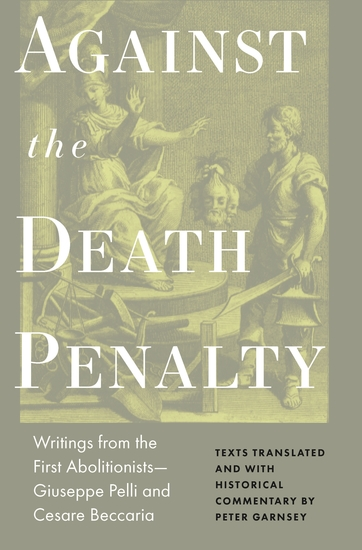 Against the Death Penalty - Writings from the First Abolitionists—Giuseppe Pelli and Cesare Beccaria - cover
