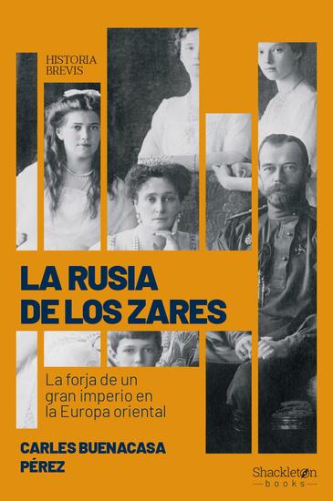 La Rusia de los zares - La forja de un gran imperio en la Europa oriental - cover