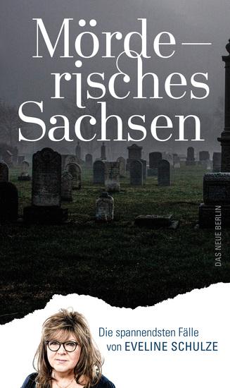 Mörderisches Sachsen - Die spannendsten Fälle - cover
