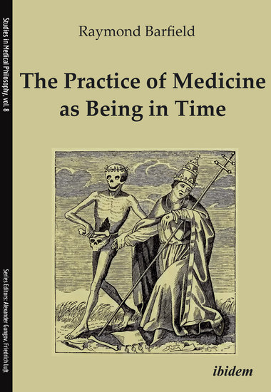 The Practice of Medicine as Being in Time - cover