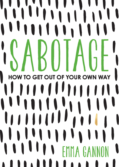 Sabotage - How to Get Out of Your Own Way - cover