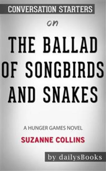 The Ballad of Songbirds and Snakes (A Hunger Games Novel) bySuzanne Collins: Conversation Starters - cover