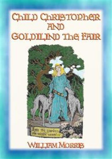 CHILD CHRISTOPHER AND GOLDILIND THE FAIR - A classic Romance - cover