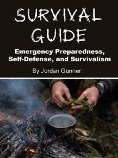 Survival Guide - Emergency Preparedness Self-Defense and Survivalism - cover