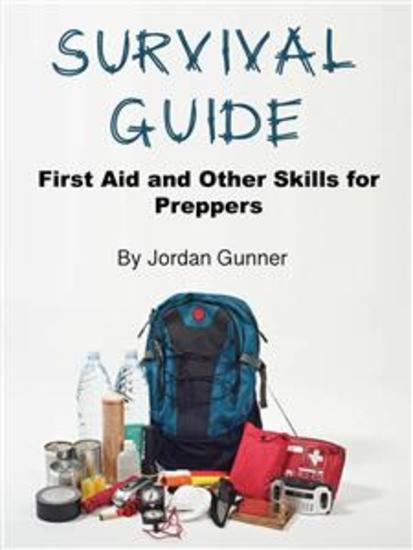 Survival Guide - First Aid and Other Skills for Preppers - cover