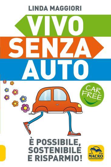 Vivo Senza Auto - Car Free È possibile sostenibile e risparmio! - cover