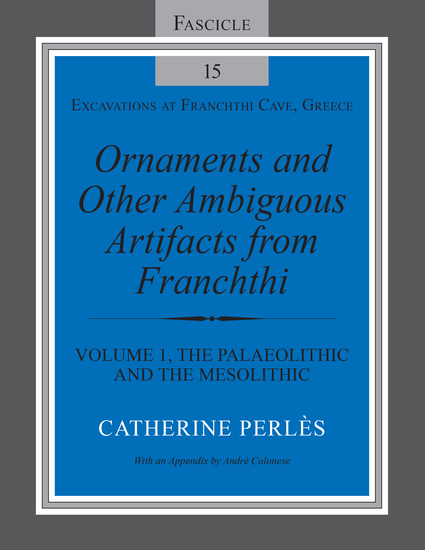 Ornaments and Other Ambiguous Artifacts from Franchthi - Volume 1 The Palaeolithic and the Mesolithic - cover