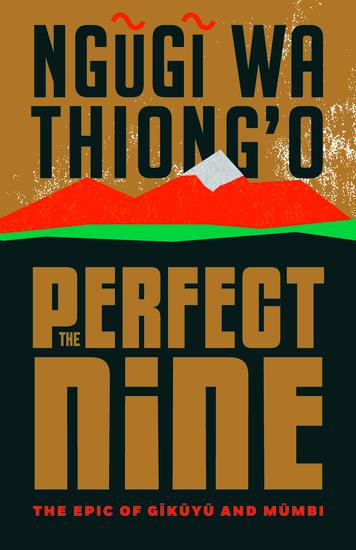 The Perfect Nine - The Epic of Gĩkũyũ and Mũmbi - cover
