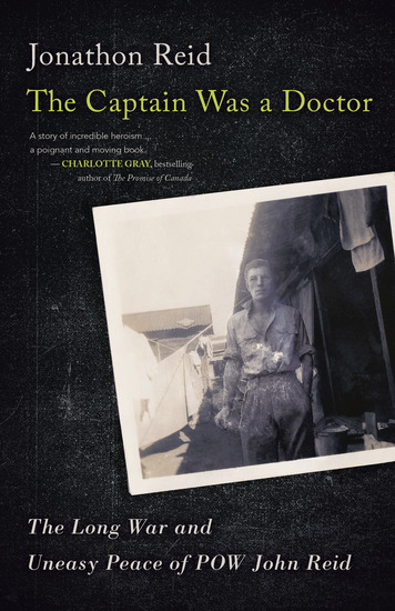 The Captain Was a Doctor - The Long War and Uneasy Peace of POW John Reid - cover