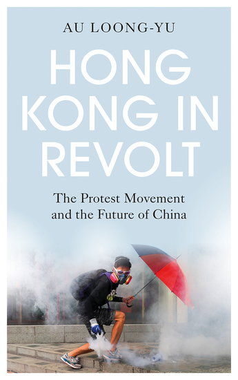 Hong Kong in Revolt - The Protest Movement and the Future of China - cover