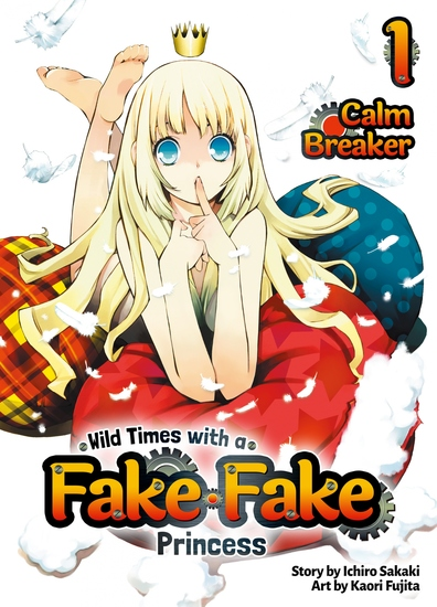 Wild Times with a Fake Fake Princess: Volume 1 - cover