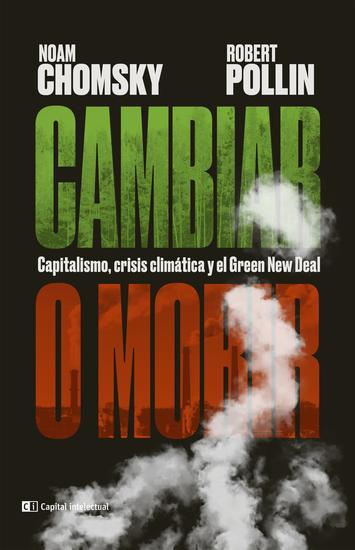 Cambiar o morir - Capitalismo crisis climática y el Green New Deal - cover