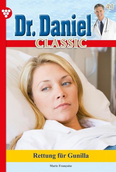 Dr Daniel Classic 41 – Arztroman - Rettung für Gunilla - cover