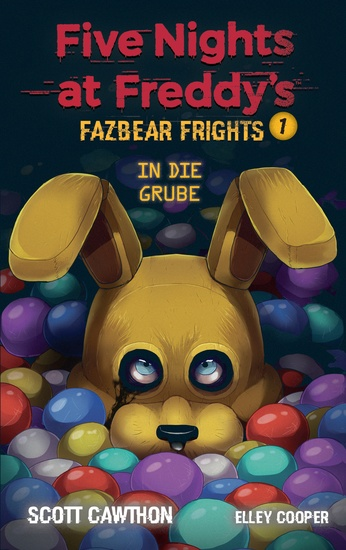 Five Nights at Freddy's - Fazbear Frights 1 - In die Grube - cover