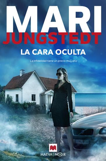 La cara oculta - Si eres un fiel lector de Mari Jungstedt serás el primero en destapar la infidelidad y el engaño detrás de La cara oculta - cover