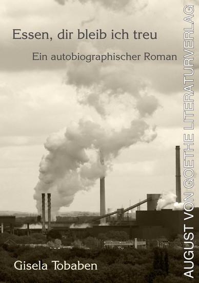 Essen dir bleib ich treu - Ein autobiographischer Roman - cover