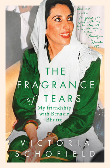 The Fragrance of Tears - My Friendship with Benazir Bhutto - cover