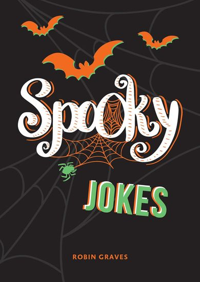 Spooky Jokes - The Ultimate Collection of Un-boo-lievable Jokes and Quips - cover