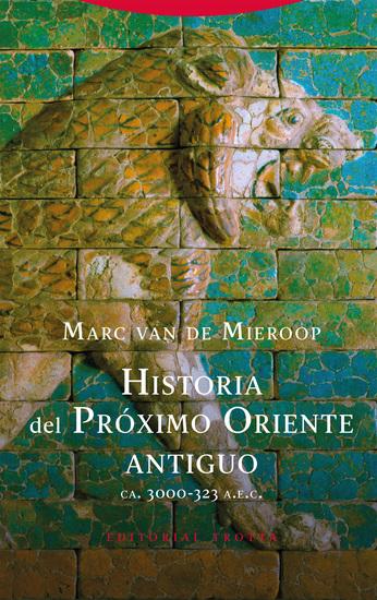 Historia del Próximo Oriente antiguo - (ca 3000-323 ane) - cover
