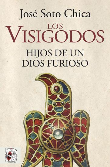 Los visigodos Hijos de un dios furioso - cover