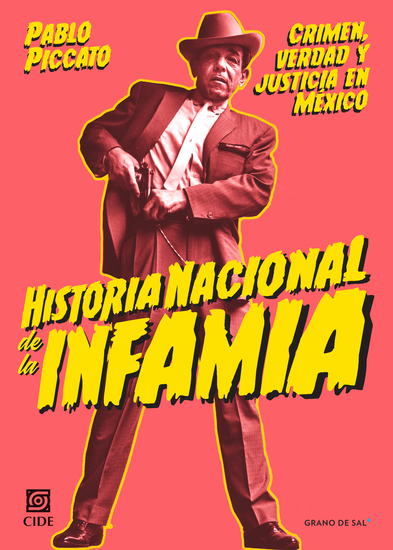 Historia nacional de la infamia - Crimen verdad y justicia en México - cover