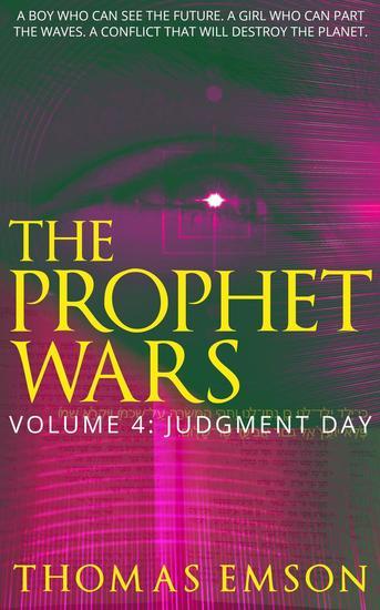 The Prophet Wars (Volume 4): Judgment Day - The Prophet Wars #4 - cover