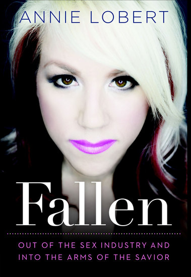 Fallen - Out of the Sex Industry & Into the Arms of the Savior - cover