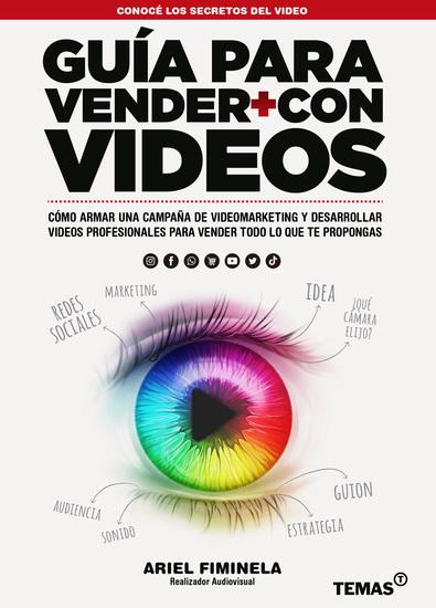 Guia para vender más con videos - Como armar una campaña de videomarketing y desarrollar videos profesionales para vender todo lo que te propongas - cover