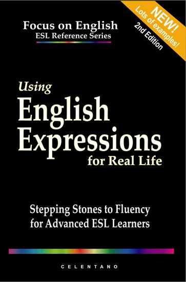 Using English Expressions for Real Life: Stepping Stones to Fluency for Advanced ESL Learners - cover