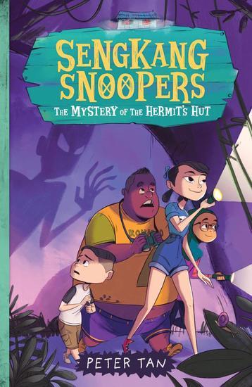 Sengkang Snoopers: The Mystery of the Hermit's Hut - Sengkang Snoopers #1 - cover