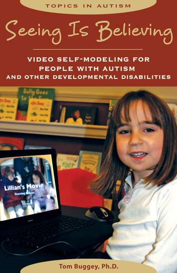 Seeing Is Believing - Video Self-Modeling for People wih Autism and Other Developmental Disabilities - cover
