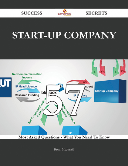 Start-up Company 57 Success Secrets - 57 Most Asked Questions On Start-up Company - What You Need To Know - cover
