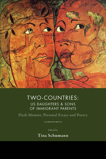 Two-Countries - US Daughters & Sons of Immigrant Parents: Flash Memoir Personal Essays and Poetry - cover