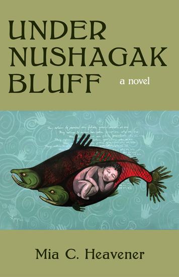 Under Nushagak Bluff - A Novel - cover