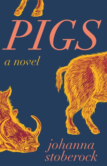 Pigs - A Novel - cover