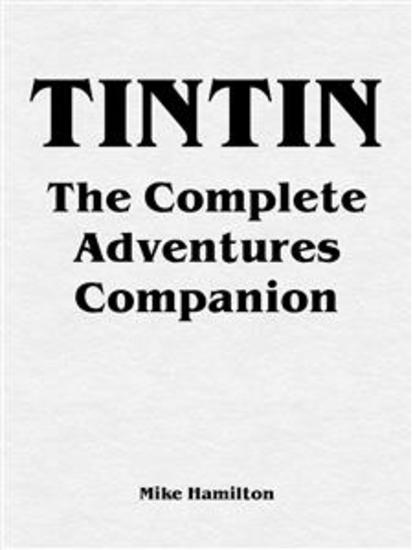 Tintin - The Complete Adventures Companion - cover
