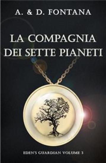 La Compagnia dei Sette Pianeti - Eden's Guardian Volume 3 - cover