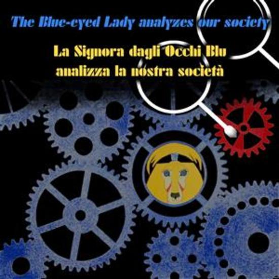 The Blue-eyed Lady analyzes our society - La Signora dagli Occhi Blu analizza la nostra società - cover