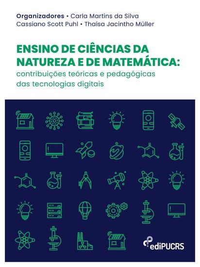 Ensino de ciências da natureza e de matemática - contribuições teóricas e pedagógicas das tecnologias digitais - cover