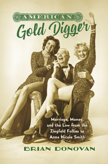 American Gold Digger - Marriage Money and the Law from the Ziegfeld Follies to Anna Nicole Smith - cover